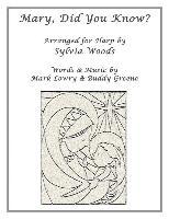 Cover-Bild zu Mary, Did You Know?: Arranged for Harp von Woods, Sylvia (Gespielt)