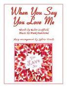Cover-Bild zu When You Say You Love Me: (Josh Groban) Arranged for the Harp von Groban, Josh (Gespielt)