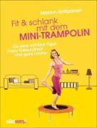 Cover-Bild zu Fit & schlank mit dem Mini-Trampolin von Grillparzer, Marion