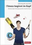 Cover-Bild zu Fitness beginnt im Kopf von Freiermuth, Andrea