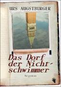 Cover-Bild zu Das Dorf der Nichtschwimmer von Augstburger, Urs