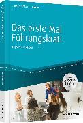 Cover-Bild zu Das erste Mal Führungskraft - inkl. Arbeitshilfen online von Müller-Thurau, Claus Peter