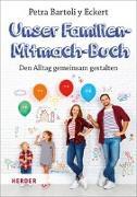 Cover-Bild zu Unser Familien-Mitmach-Buch von Bartoli y Eckert, Petra