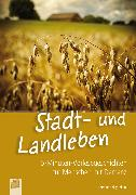 Cover-Bild zu 5-Minuten-Vorlesegeschichten für Menschen mit Demenz: Stadt- und Landleben (eBook) von Bartoli y Eckert, Petra