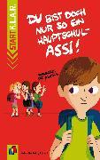 Cover-Bild zu Du bist doch nur so ein Hauptschul-Assi! (eBook) von Bartoli y Eckert, Petra