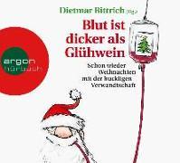 Cover-Bild zu Blut ist dicker als Glühwein von Bittrich, Dietmar (Hrsg.)