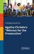 "Cover-Bild zu A Study Guide for Agatha Christie's ""Witness for the Prosecution"" von Gale, Cengage Learning"