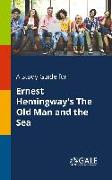 Cover-Bild zu A Study Guide for Ernest Hemingway's the Old Man and the Sea von Gale, Cengage Learning