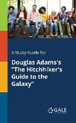 "Cover-Bild zu A Study Guide for Douglas Adams's ""The Hitchhiker's Guide to the Galaxy"" von Gale, Cengage Learning"