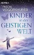 Cover-Bild zu Kinder in der Geistigen Welt von Voggenhuber, Pascal
