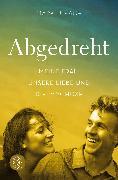 Cover-Bild zu Abgedreht - Meine Frau, unsere Liebe und die Psychose von Lukach, Mark