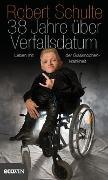 Cover-Bild zu 38 Jahre über Verfallsdatum von Schulte, Robert