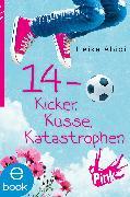 Cover-Bild zu 14 - Kicker, Küsse, Katastrophen (eBook) von Abidi, Heike