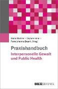 Cover-Bild zu Praxishandbuch Interpersonelle Gewalt und Public Health (eBook) von Blättner, Beate (Hrsg.)