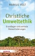 Cover-Bild zu Christliche Umweltethik (eBook) von Vogt, Markus