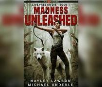 Cover-Bild zu Madness Unleashed: Age of Madness - A Kurtherian Gambit Series von Lawson, Hayley