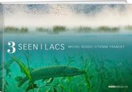 Cover-Bild zu 3 Seen - 3 Lacs von Roggo, Michel