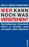 Cover-Bild zu Wer kann noch was verstehen? von Breitenstein, Rolf
