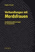 Cover-Bild zu Verhandlungen mit Mordsfrauen von Frizzoni, Brigitte