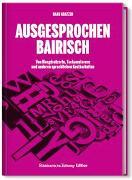 Cover-Bild zu Ausgesprochen Bairisch von Kratzer, Hans