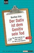 Cover-Bild zu Der Dativ ist dem Genitiv sein Tod 04 von Sick, Bastian