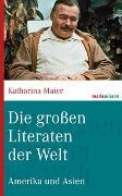 Cover-Bild zu Die grossen Literaten der Welt von Maier, Katharina