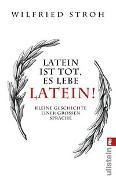 Cover-Bild zu Latein ist tot, es lebe Latein! von Stroh, Wilfried
