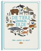 Cover-Bild zu Die Tiere unserer Erde von Howard, Jules