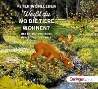 Cover-Bild zu Weißt du, wo die Tiere wohnen? von Wohlleben, Peter
