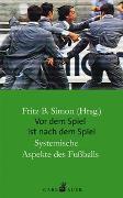Cover-Bild zu Vor dem Spiel ist nach dem Spiel von Simon, Fritz B. (Hrsg.)