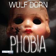 Cover-Bild zu Phobia (Audio Download) von Dorn, Wulf