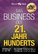 Cover-Bild zu Das Business des 21. Jahrhunderts (eBook) von Kiyosaki, Robert T.