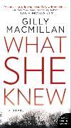 Cover-Bild zu What She Knew von Macmillan, Gilly