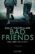 Cover-Bild zu Bad Friends - Was habt ihr getan? (eBook) von Macmillan, Gilly