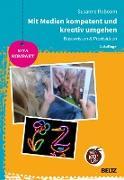Cover-Bild zu Mit Medien kompetent und kreativ umgehen (eBook) von Roboom, Susanne