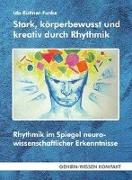 Cover-Bild zu Stark, körperbewusst und kreativ durch Rhythmik von Küttner-Funke, Ida