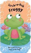 Cover-Bild zu Scrub-A-Dub Froggy: Get Fresh & Clean with Little Frog [With Bath Mitt] von Jones, Anna (Illustr.)