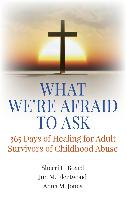Cover-Bild zu What We're Afraid to Ask: 365 Days of Healing for Adult Survivors of Childhood Abuse (eBook) von Board, Sherri L.