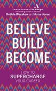 Cover-Bild zu Believe. Build. Become (eBook) von Wosskow, Debbie