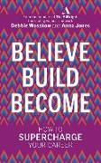 Cover-Bild zu Believe. Build. Become von Wosskow, Debbie
