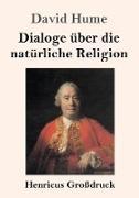 Cover-Bild zu Dialoge über die natürliche Religion (Großdruck) von Hume, David