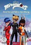 Cover-Bild zu Miraculous - Eine fast perfekte Täuschung (eBook)