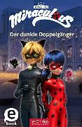 Cover-Bild zu Miraculous - Der dunkle Doppelgänger (eBook) von Neeb, Barbara (Übers.)