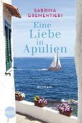Cover-Bild zu Eine Liebe in Apulien von Grementieri, Sabrina