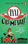 Cover-Bild zu Taxi criminale - Ein Fall für die rasanteste Hobbyermittlerin Roms (eBook) von Venturini, Nora