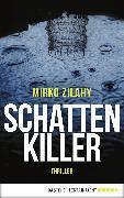 Cover-Bild zu Schattenkiller (eBook) von Zilahy, Mirko