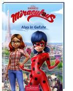 Cover-Bild zu Miraculous - Alya in Gefahr von Neeb, Barbara (Übers.)