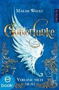 Cover-Bild zu GötterFunke - Verlasse mich nicht (eBook) von Woolf, Marah