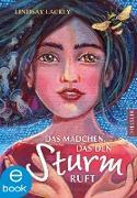 Cover-Bild zu Das Mädchen, das den Sturm ruft (eBook) von Olson, Lindsay Lackey