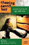 Cover-Bild zu Chasing Danny Boy: Powerful Stories of Gay Celtic Eros von Fritscher, Jack